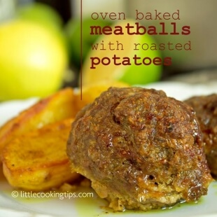 Oven Baked Meatballs with Roasted Potatoes