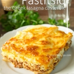 How to make Pastitsio: The Greek Lasagna Casserole